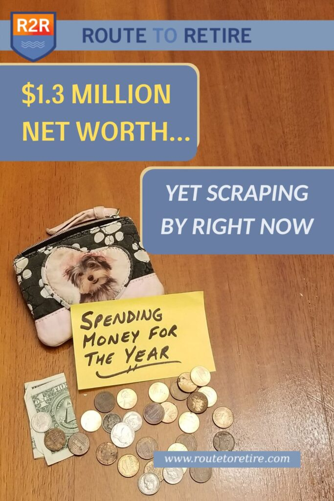 $1.3 Million Net Worth… Yet Scraping By Right Now