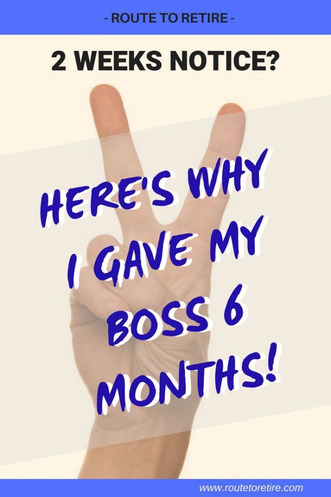 2 Weeks Notice? Here's Why I Gave My Boss 6 Months!