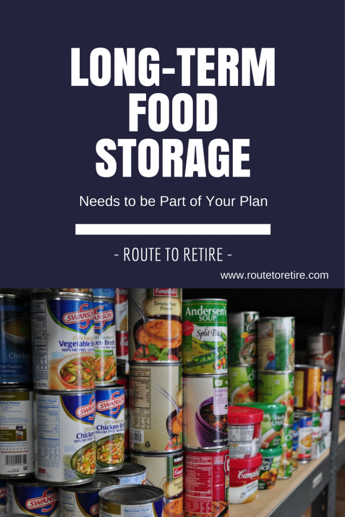 Long-Term Food Storage Needs to be Part of Your Plan  sc 1 st  Route to Retire : long lasting food storage  - Aquiesqueretaro.Com