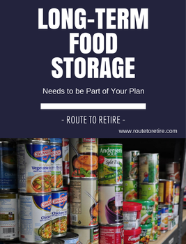 Long-Term Food Storage Needs to be Part of Your Plan