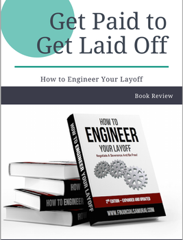 Get Paid to Get Laid Off - How to Engineer Your Layoff