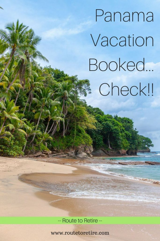 Panama Vacation Booked... Check!!