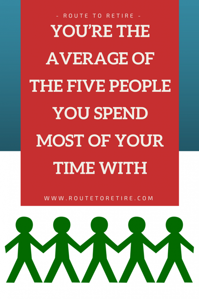 You're the Average of the Five People You Spend Most of Your Time With