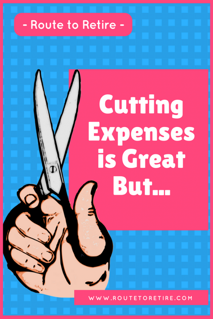 Cutting Expenses is Great But...