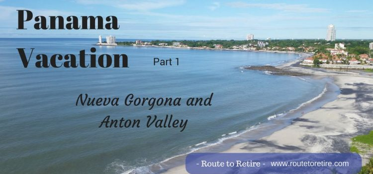 Panama Vacation – Part 1 – Nueva Gorgona and Anton Valley