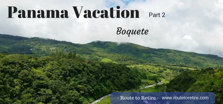 Panama Vacation – Part 2 – Boquete