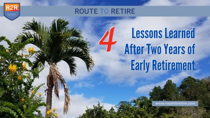 4 Lessons Learned After Two Years of Early Retirement