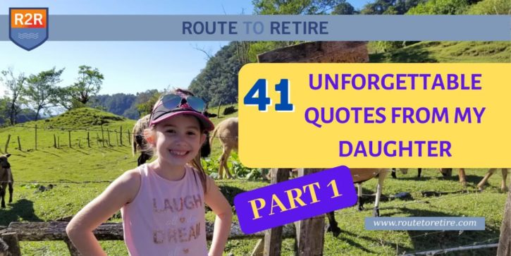41 Unforgettable Quotes from My Daughter - Part 1
