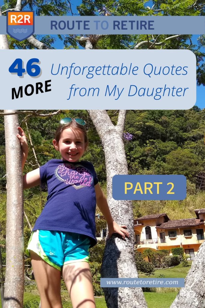 46 More Unforgettable Quotes from My Daughter [Part 2]