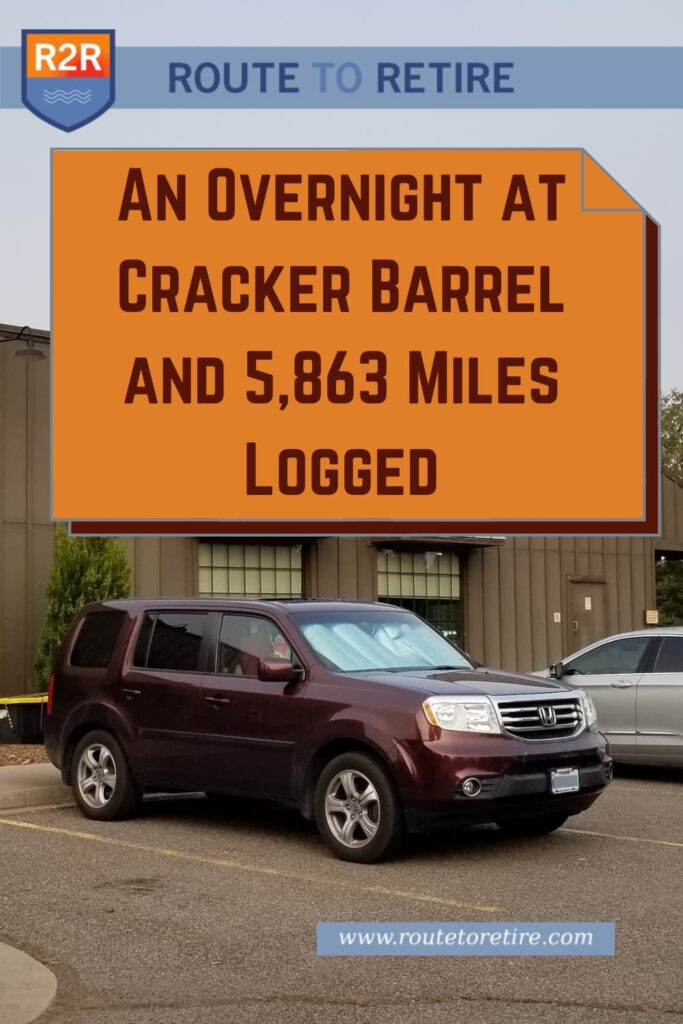 An Overnight at Cracker Barrel and 5,863 Miles Logged