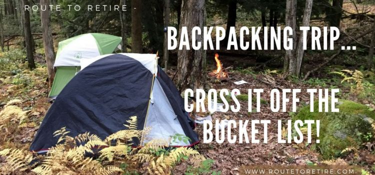 Backpacking Trip... Cross It Off the Bucket List!