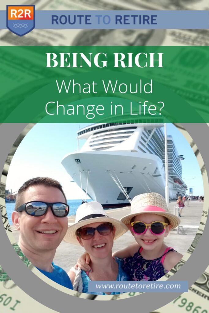 Being Rich – What Would Change in Life?