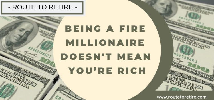 Being a FIRE Millionaire Doesn't Mean You're Rich
