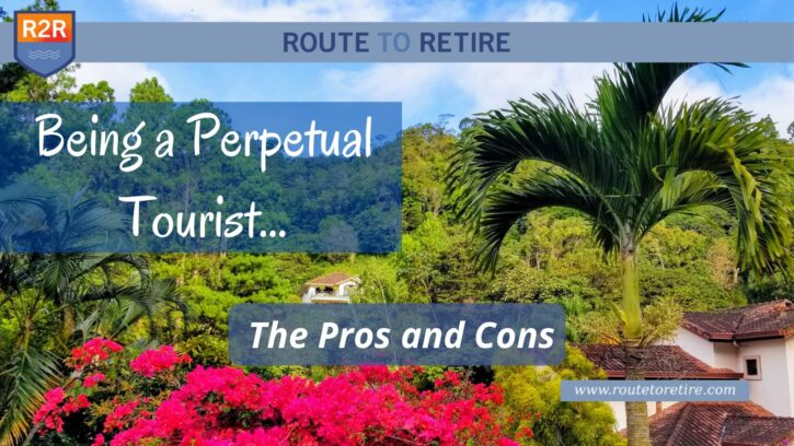 Being a Perpetual Tourist… the Pros and Cons