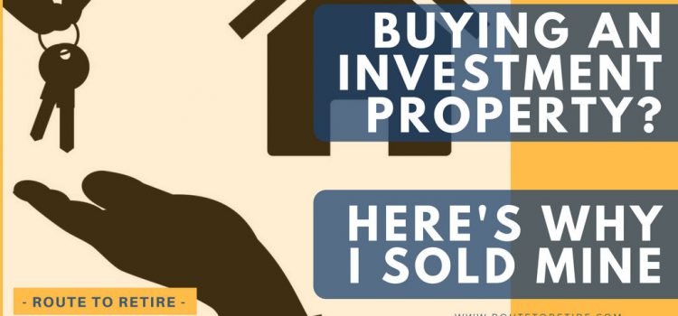 Buying an Investment Property? Here's Why I Sold Mine