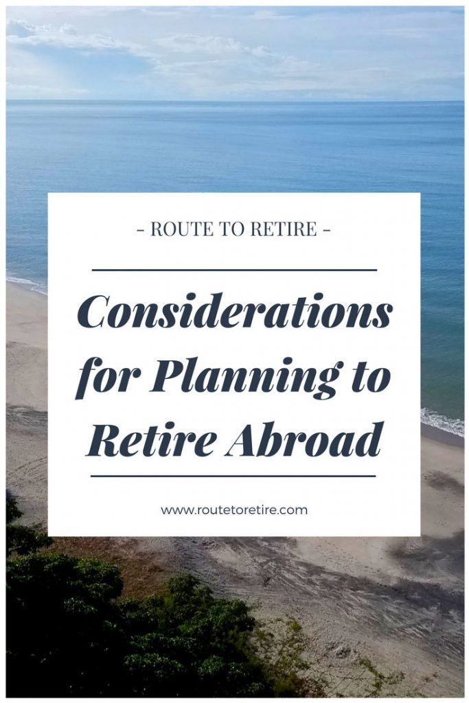 Considerations for Planning to Retire Abroad