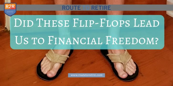 Did These Flip-Flops Lead Us to Financial Freedom?