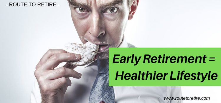 Early Retirement = Healthier Lifestyle