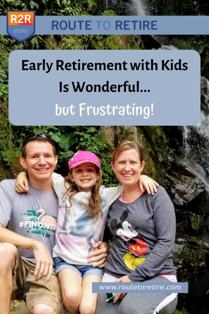 Early Retirement with Kids Is Wonderful... but Frustrating