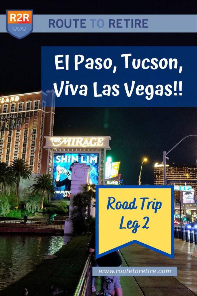 El Paso, Tucson, Viva Las Vegas!! – Road Trip Leg 2