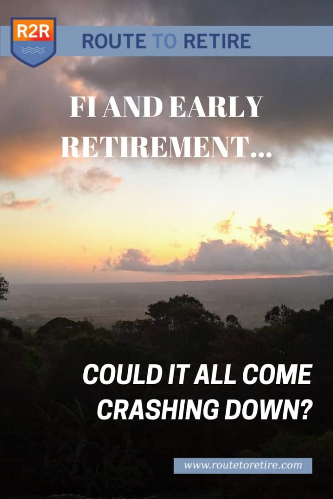 FI and Early Retirement... Could It All Come Crashing Down?