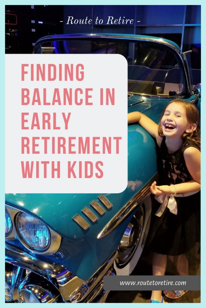 Finding Balance in Early Retirement with Kids