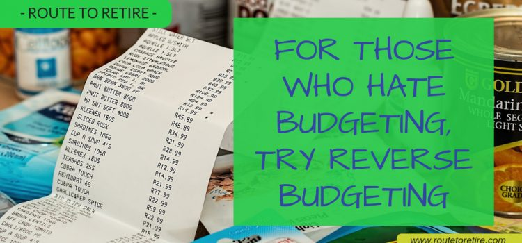 For Those Who Hate Budgeting, Try Reverse Budgeting