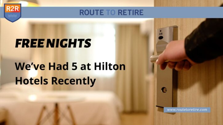 Free Nights – We've Had 5 at Hilton Hotels Recently