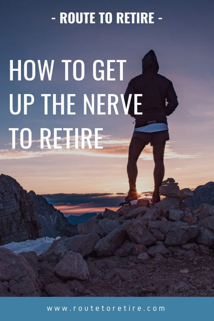 Guest Post On Esi Money How To Get Up The Nerve To Retire Route