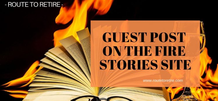 Guest Post on the FIRE Stories Site