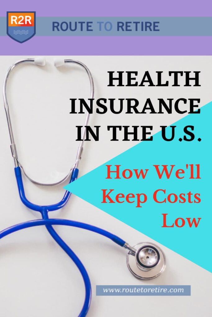 Health Insurance in the U.S. – How We'll Keep Costs Low