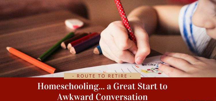 Homeschooling... a Great Start to Awkward Conversation