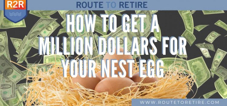 How to Get a Million Dollars for Your Nest Egg