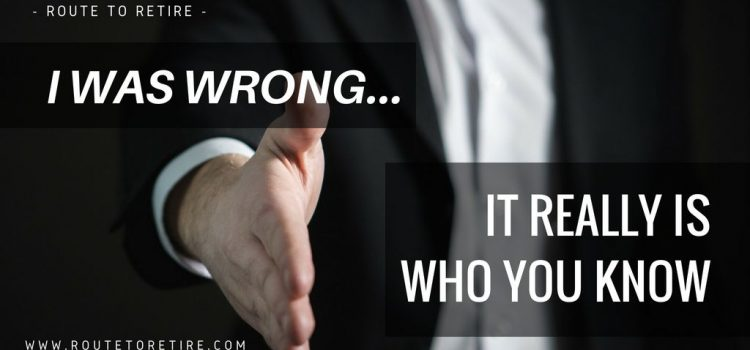 I Was Wrong… It Really Is Who You Know