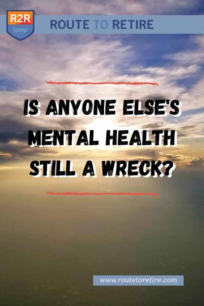 Is Anyone Else's Mental Health Still a Wreck?