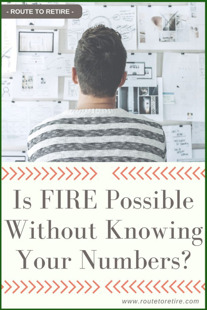 Is FIRE Possible Without Knowing Your Numbers?