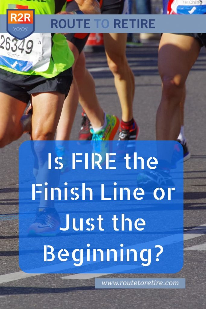 Is FIRE the Finish Line or Just the Beginning?
