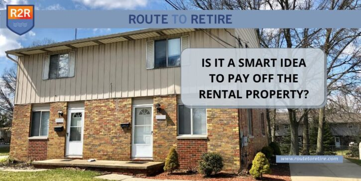 Is It a Smart Idea to Pay Off the Rental Property?