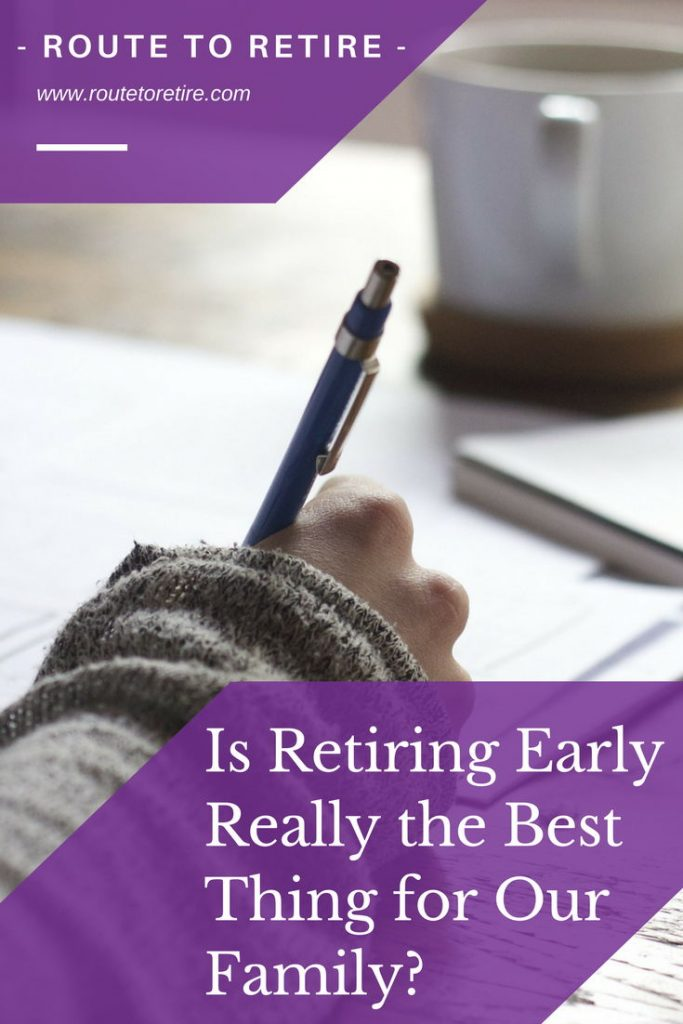 Is Retiring Early Really the Best Thing for Our Family?