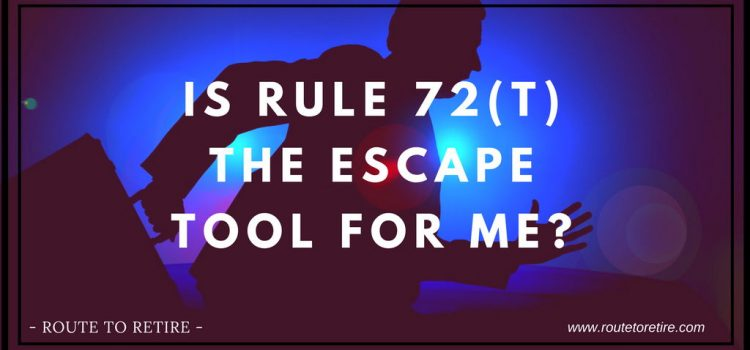 Is Rule 72(t) the Escape Tool for Me?