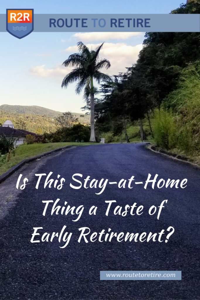 Is This Stay-at-Home Thing a Taste of Early Retirement?