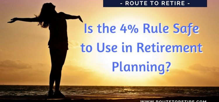 Is the 4% Rule Safe to Use in Retirement Planning?