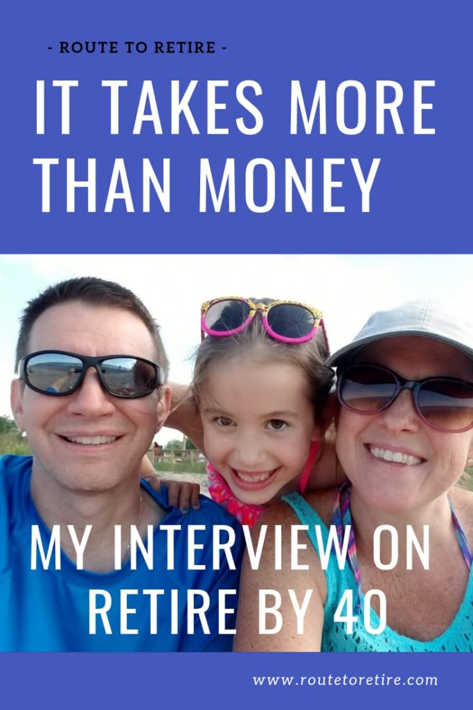 It Takes More than Money - My Interview on Retire By 40