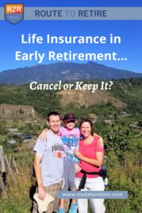 Life Insurance in Early Retirement… Cancel or Keep It?