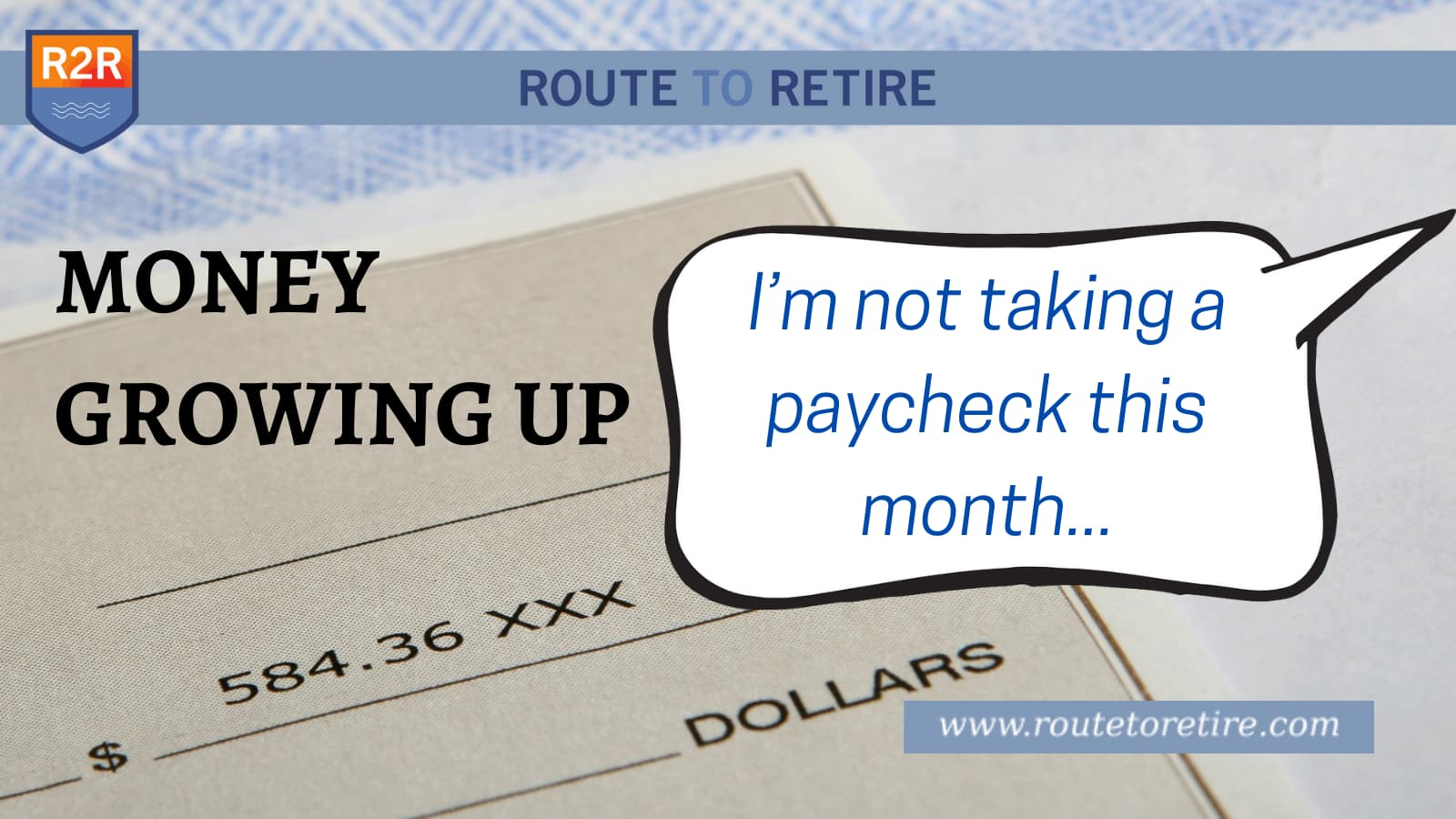 Money Growing Up – I'm Not Taking a Paycheck This Month