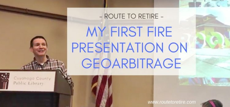 My First FIRE Presentation on Geoarbitrage