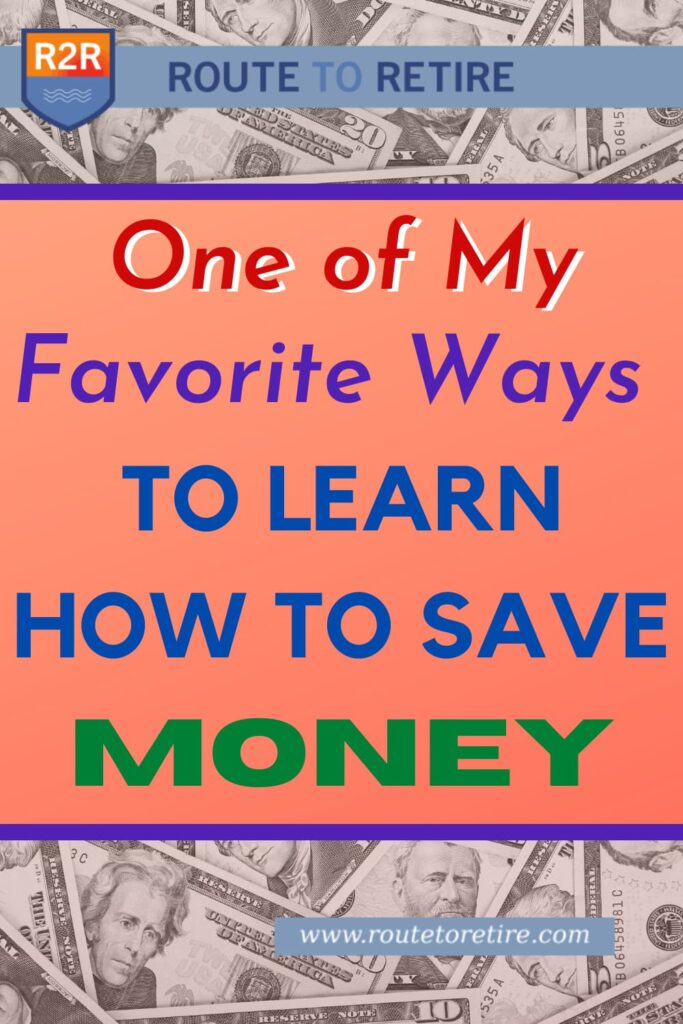 One of My Favorite Ways To Learn How To Save Money