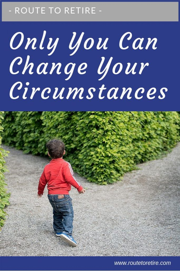 Only You Can Change Your Circumstances