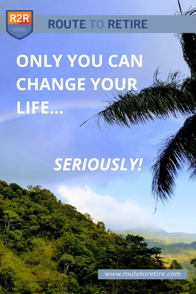 Only You Can Change Your Life… Seriously!