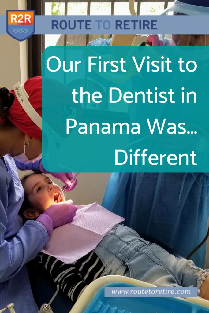 Our First Visit to the Dentist in Panama Was… Different